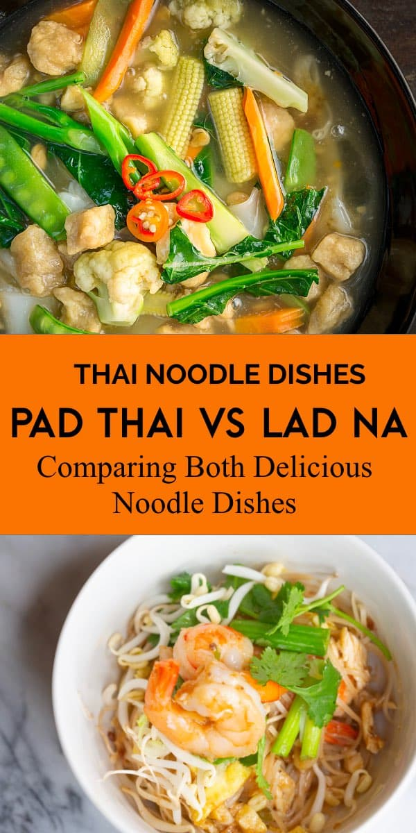 pad thai vs lad na comparison